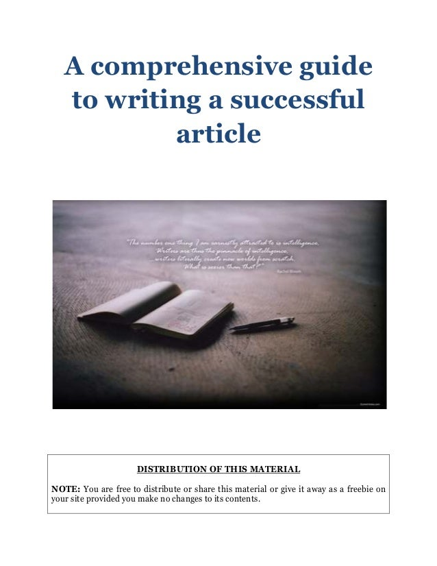 A comprehensive guideto writing a successfularticleDISTRIBUTION OF THIS MATERIALNOTE: You are free to distribute or share ...