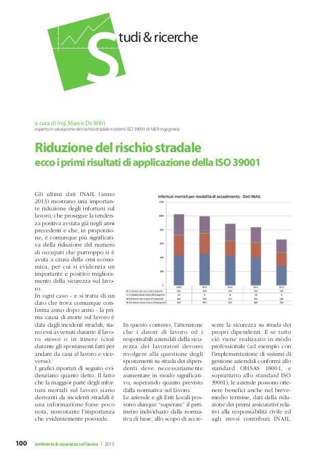100 ambiente&sicurezzasullavoro 1 2015 Gli ultimi dati INAIL (anno 2013) mostrano una importan- te riduzione degli infortu...