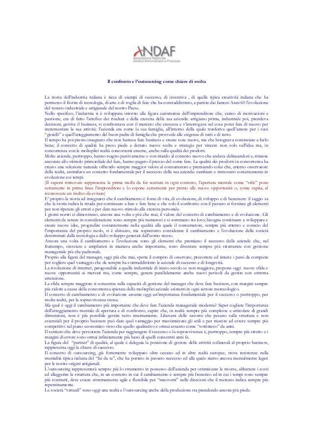 Il confronto e l'outsourcing come chiave di svolta La storia dell'industria italiana è ricca di esempi di successo, di inv...