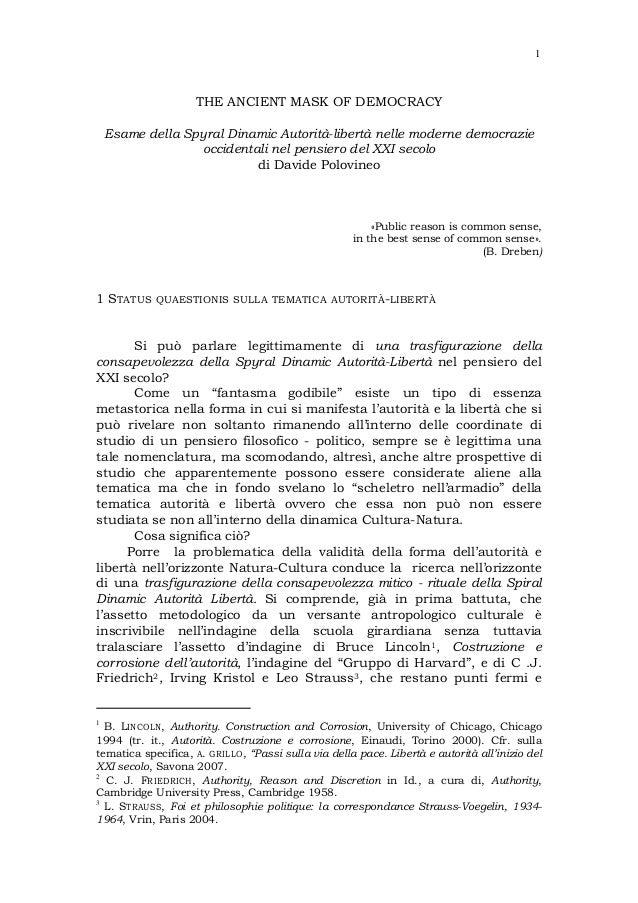 1                    THE ANCIENT MASK OF DEMOCRACY    Esame della Spyral Dinamic Autorità-libertà nelle moderne democrazie...