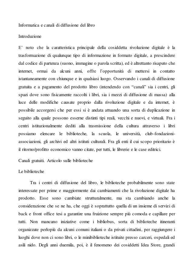 Informatica e canali di diffusione del libro Introduzione E' noto che la caratteristica principale della cosiddetta rivolu...