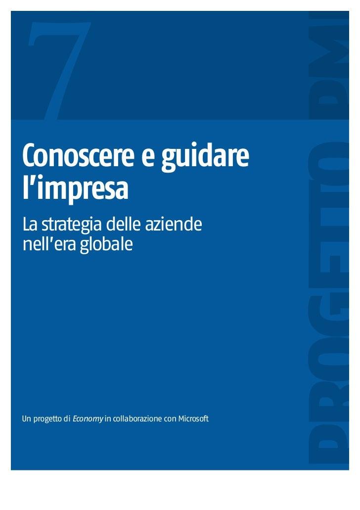 7Conoscere e guidarel'impresaLa strategia delle aziendenell'era globaleUn progetto di Economy in collaborazione con Micros...