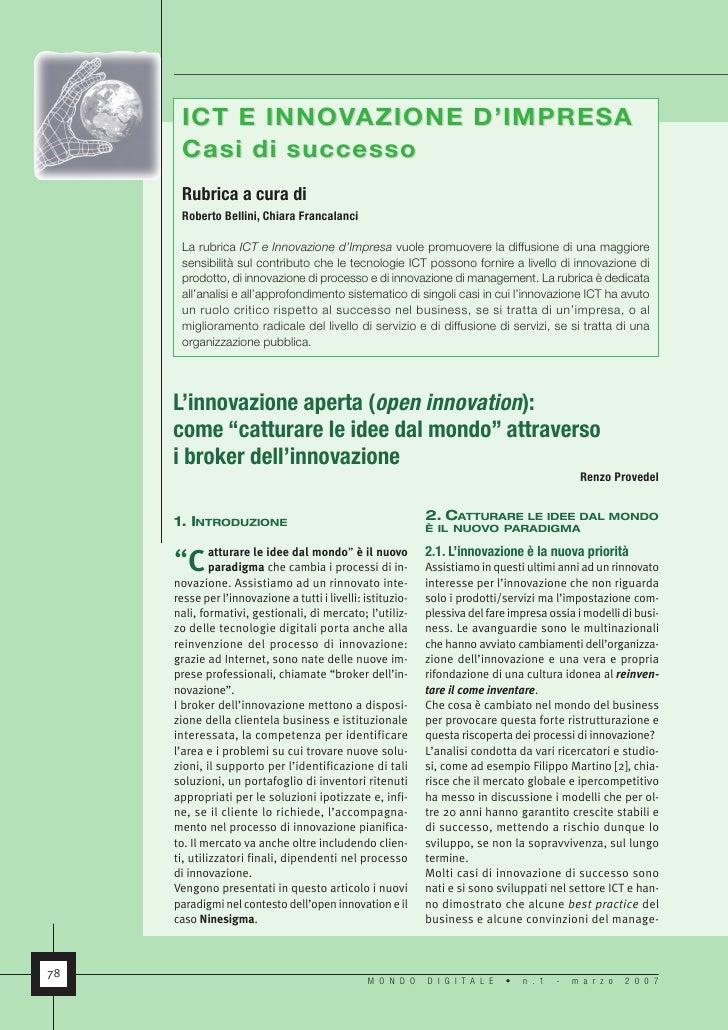 ICT E INNOVAZIONE D'IMPRESA      C asi di successo      Rubrica a cura di      Roberto Bellini, Chiara Francalanci      La...