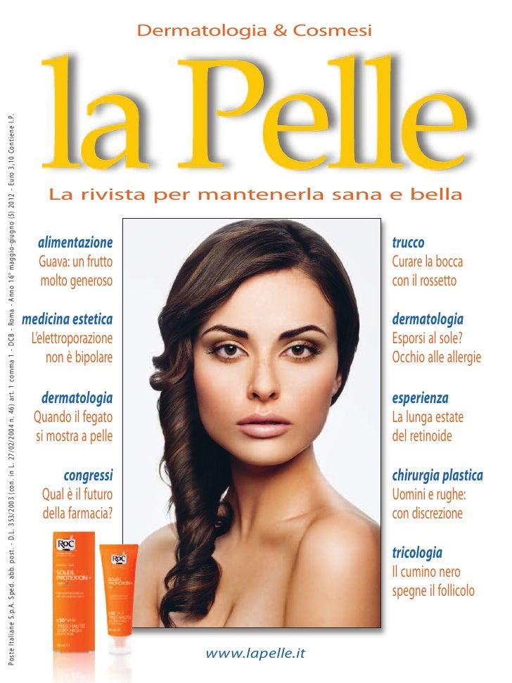 Dermatologia & CosmesiPoste Italiane S.p.A. Sped. abb. post. - D.L. 353/2003 (con. in L. 27/02/2004 n. 46) ar t. 1 comma 1...