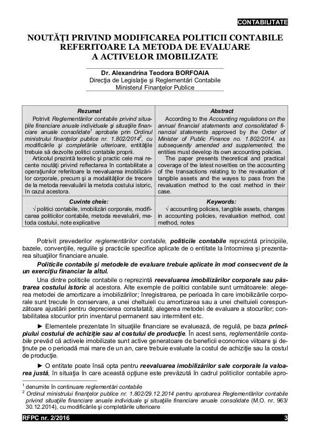 CONTABILITATE RFPC nr. 2/2016 3 NOUTĂŢI PRIVIND MODIFICAREA POLITICII CONTABILE REFERITOARE LA METODA DE EVALUARE A ACTIVE...
