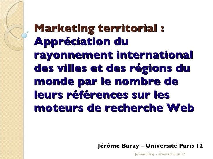 Marketing territorial:  Appréciation du rayonnement international des villes et des régions du monde par le nombre de leu...