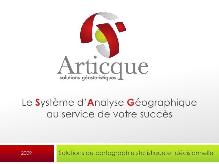 Le Système d'Analyse Géographique      au service de votre succès   2009   Solutions de cartographie statistique et décisi...