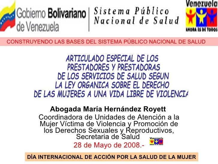 Abogada María Hernández Royett   Coordinadora de Unidades de Atención a la Mujer Víctima de Violencia y Promoción de los D...