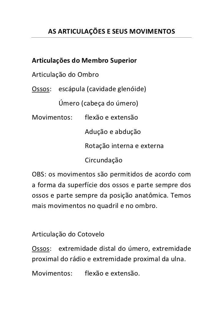 AS ARTICULAÇÕES E SEUS MOVIMENTOSArticulações do Membro SuperiorArticulação do OmbroOssos: escápula (cavidade glenóide)   ...