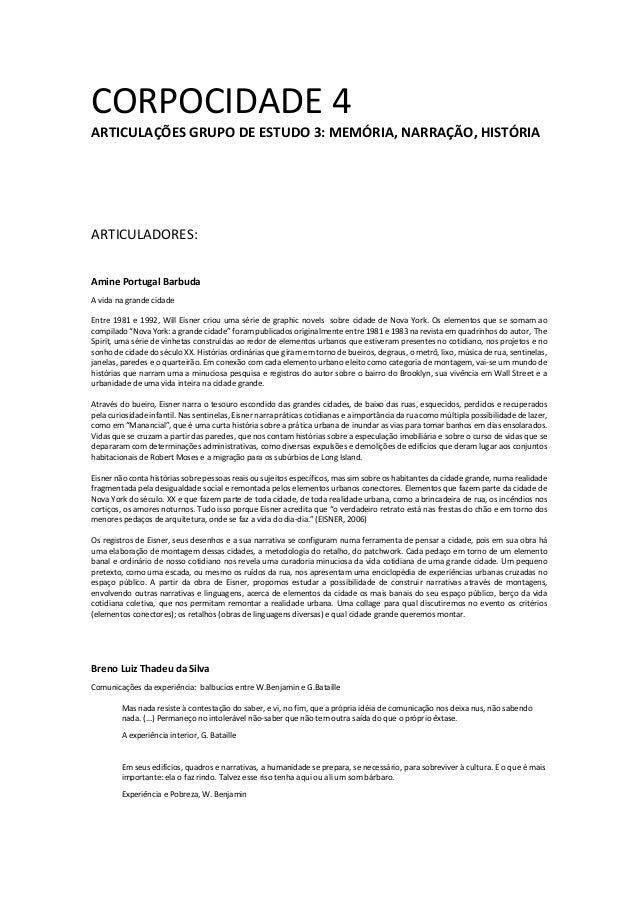 CORPOCIDADE 4 ARTICULAÇÕES GRUPO DE ESTUDO 3: MEMÓRIA, NARRAÇÃO, HISTÓRIA ARTICULADORES: Amine Portugal Barbuda A vida na ...