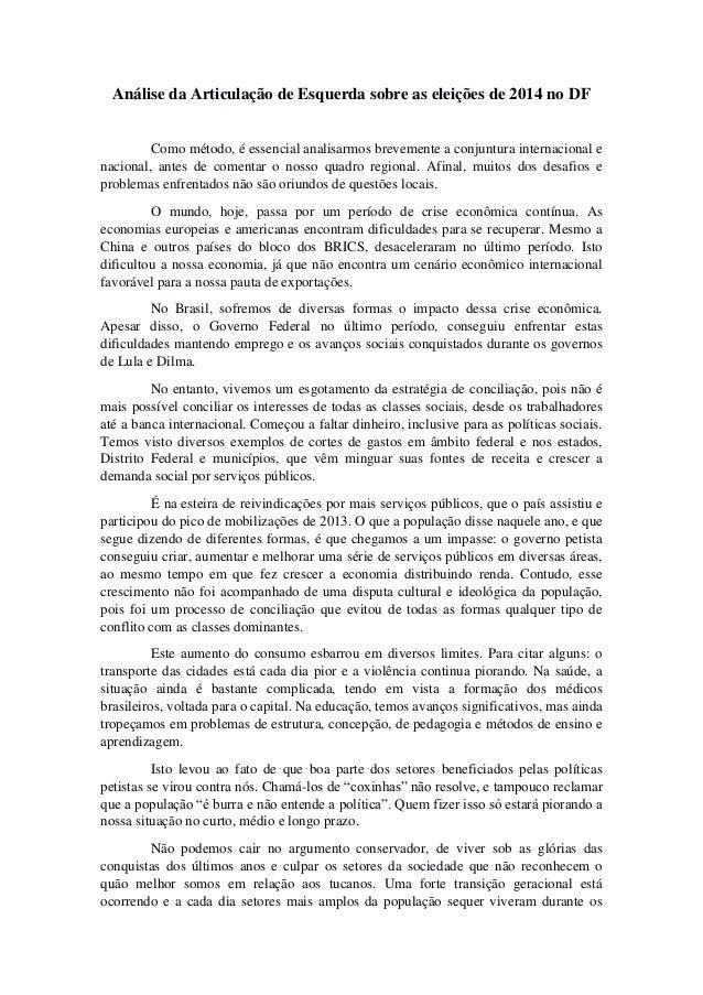 Análise da Articulação de Esquerda sobre as eleições de 2014 no DF Como método, é essencial analisarmos brevemente a conju...