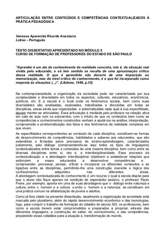 ARTICULAÇÃO ENTRE CONTEÚDOS E COMPETÊNCIAS CONTEXTUALIZADOS ÀPRÁTICA PEDAGÓGICAVanessa Aparecida Ricardo AnastacioLetras -...
