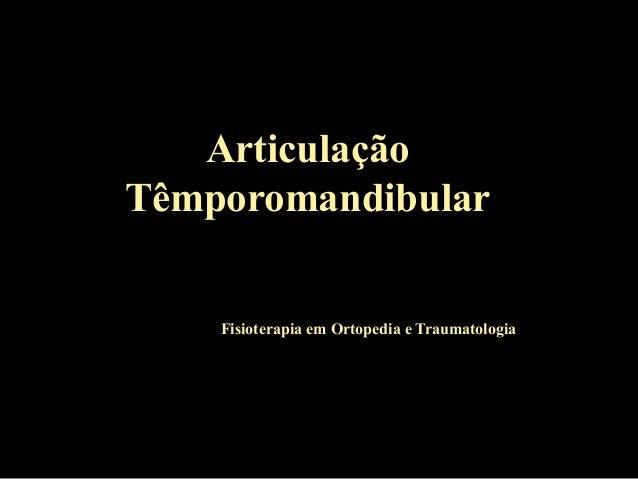 Articulação Têmporomandibular Fisioterapia em Ortopedia e Traumatologia