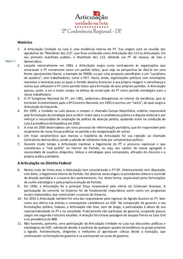 Página | 1 Histórico 1. A Articulação Unidade na Luta é uma tendência interna do PT. Sua origem está na reunião dos signat...