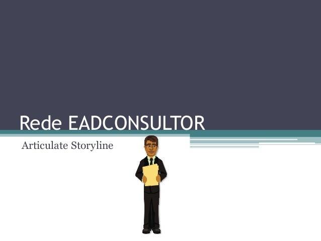 Rede EADCONSULTOR  Articulate Storyline