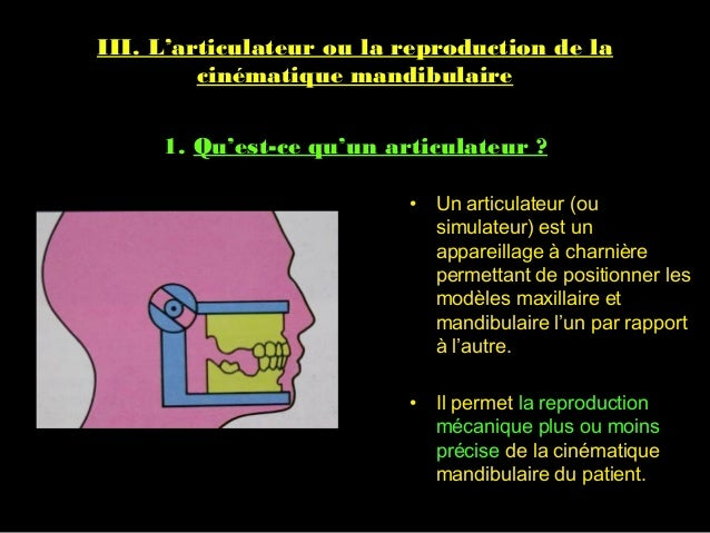 1. Qu'est-ce qu'un articulateur ? • Un articulateur (ou simulateur) est un appareillage à charnière permettant de position...