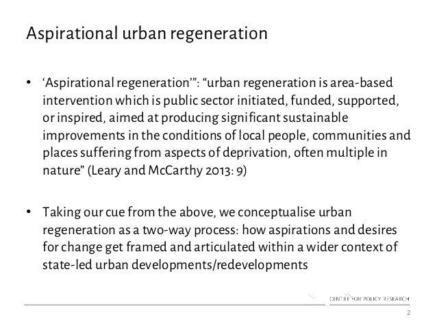 "Aspirational urban regeneration • 'Aspirational regeneration'"": ""urban regeneration is area-based intervention which is pu..."