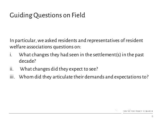 Guiding Questions on Field In particular, we asked residents and representatives of resident welfare associations question...