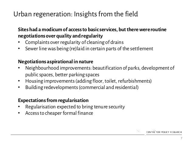 7 Urban regeneration: Insights from the field Sites hadamodicum ofaccess tobasic services,but therewereroutine negotiation...