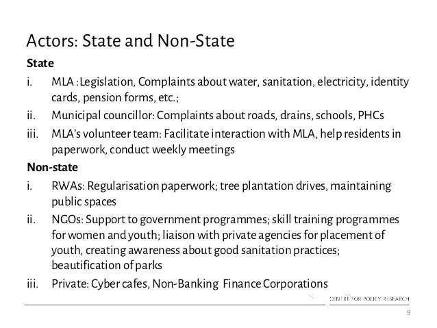 Actors: State and Non-State State i. MLA :Legislation, Complaints about water, sanitation, electricity, identity cards, pe...