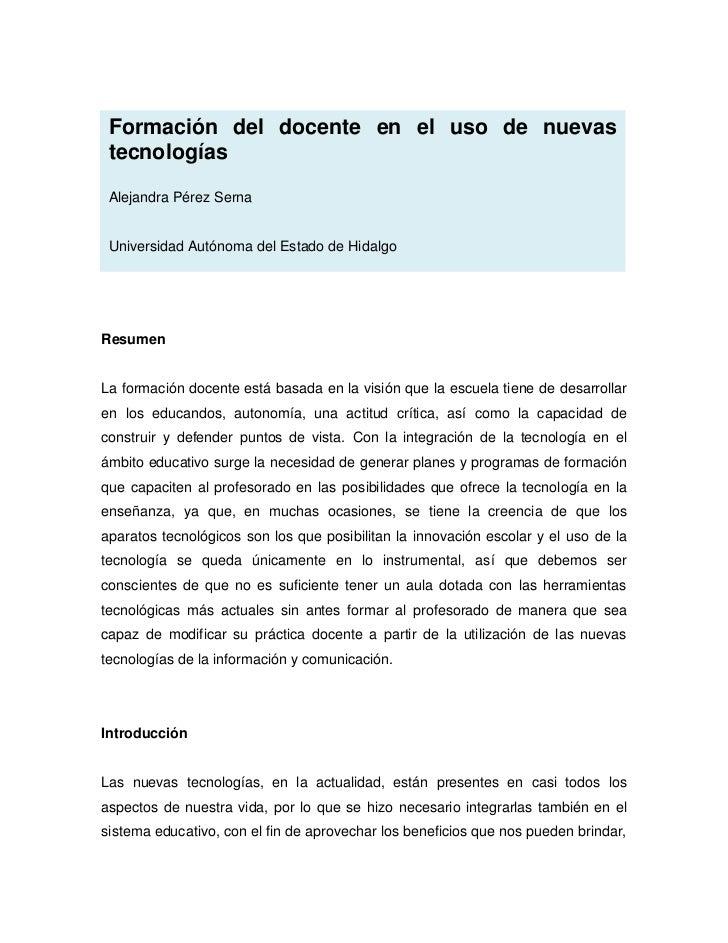 Formación del docente en el uso de nuevas tecnologías Alejandra Pérez Serna Universidad Autónoma del Estado de HidalgoResu...