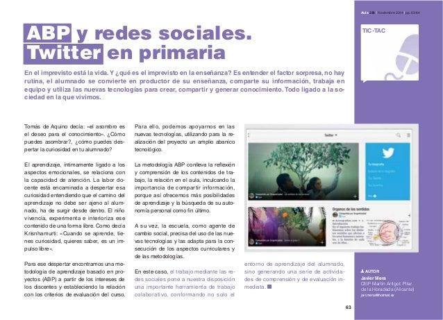 ABP y redes sociales. Twitter en primaria En el imprevisto está la vida.Y ¿qué es el imprevisto en la enseñanza? Es entend...