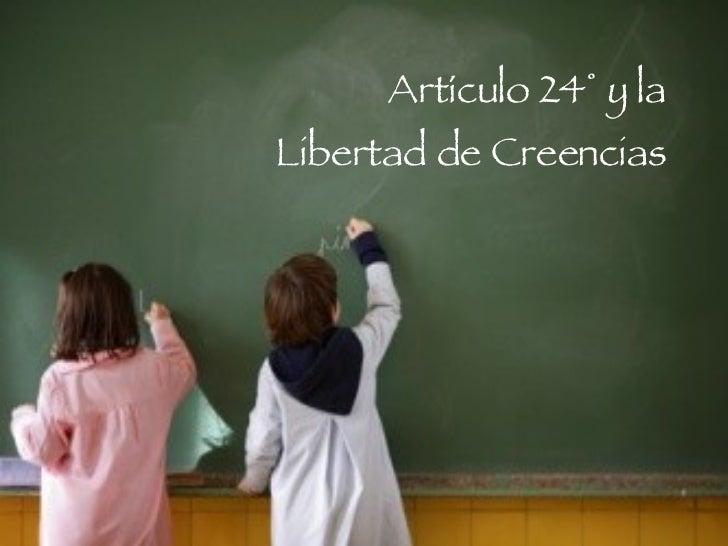 Artículo 24° y la Libertad de Creencias