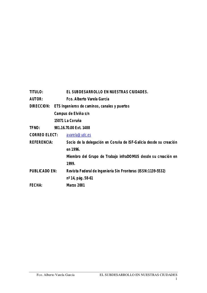 TITULO:                EL SUBDESARROLLO EN NUESTRAS CIUDADES.AUTOR:                 Fco. Alberto Varela GarcíaDIRECCION:  ...