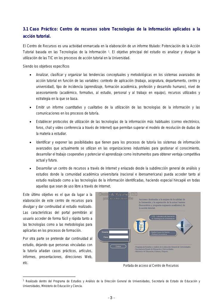 3.1 Caso Práctico: Centro de recursos sobre Tecnologías de la Información aplicados a laacción tutorial.El Centro de Recur...