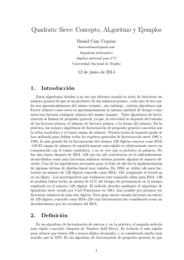 Quadratic Sieve: Concepto, ALgoritmo y Ejemplos Daniel Cam Urquizo dancourbano@gmail.com Ingenier´ıa informatica Algebra u...