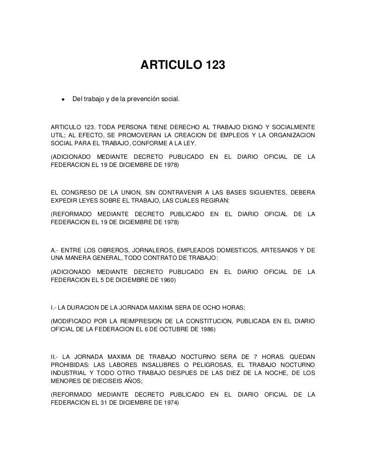 ARTICULO 123      Del trabajo y de la prevención social.ARTICULO 123. TODA PERSONA TIENE DERECHO AL TRABAJO DIGNO Y SOCIAL...