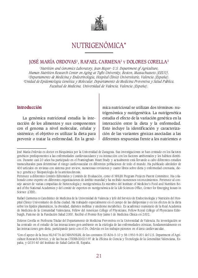 Introducción La genómica nutricional estudia la inte- racción de los alimentos y sus componentes con el genoma a nivel mol...
