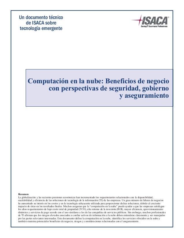 Computación en la nube: Beneficios de negocio con perspectivas de seguridad, gobiernoy aseguramientoResumenLa globalizaci...