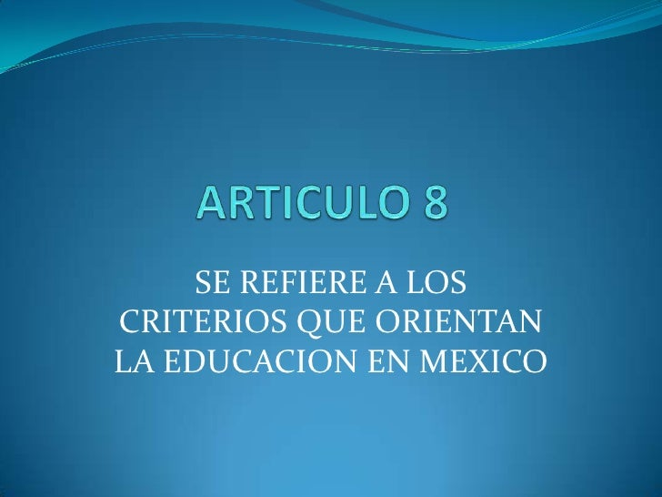 SE REFIERE A LOSCRITERIOS QUE ORIENTANLA EDUCACION EN MEXICO