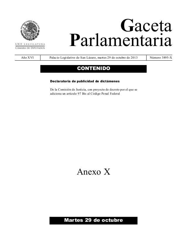 Gaceta Parlamentaria Año XVI  Palacio Legislativo de San Lázaro, martes 29 de octubre de 2013  CONTENIDO Declaratoria de p...