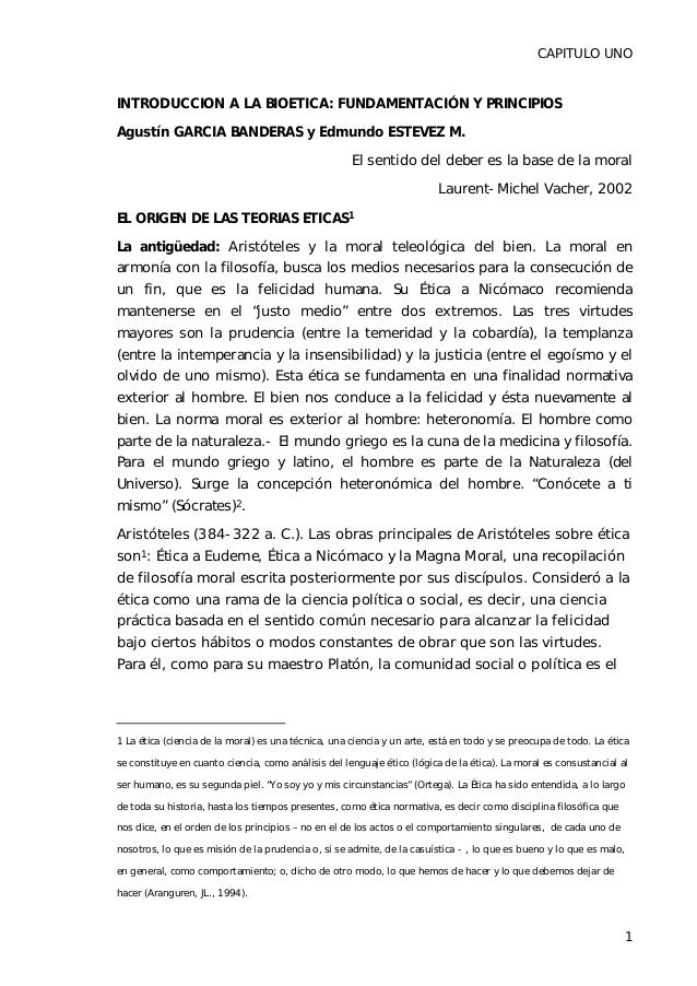 CAPITULO UNO 1 INTRODUCCION A LA BIOETICA: FUNDAMENTACIÓN Y PRINCIPIOS Agustín GARCIA BANDERAS y Edmundo ESTEVEZ M. El sen...