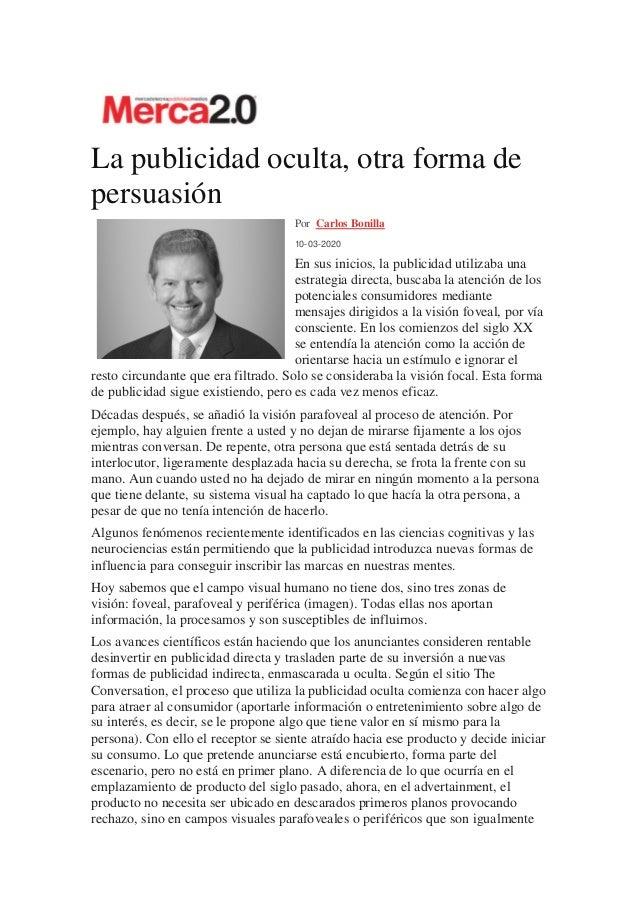 La publicidad oculta, otra forma de persuasi�n Por Carlos Bonilla 10-03-2020 En sus inicios, la publicidad utilizaba una e...