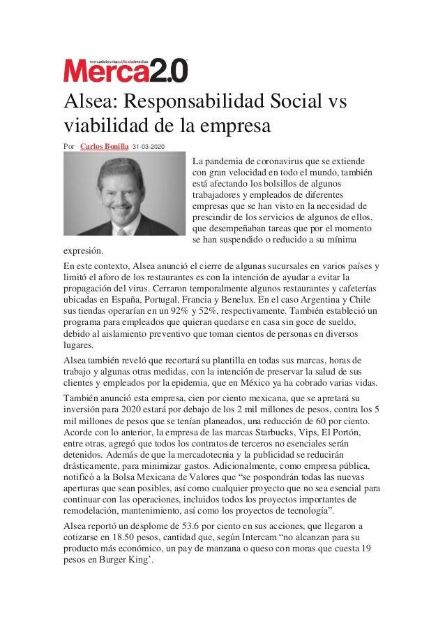Alsea: Responsabilidad Social vs viabilidad de la empresa Por Carlos Bonilla 31-03-2020 La pandemia de coronavirus que se ...