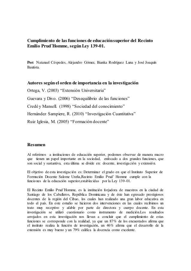 Cumplimiento de las funciones de educaciónsuperior del Recinto Emilio Prud´Homme, segúnLey 139-01. Por: Natanael Céspedes,...