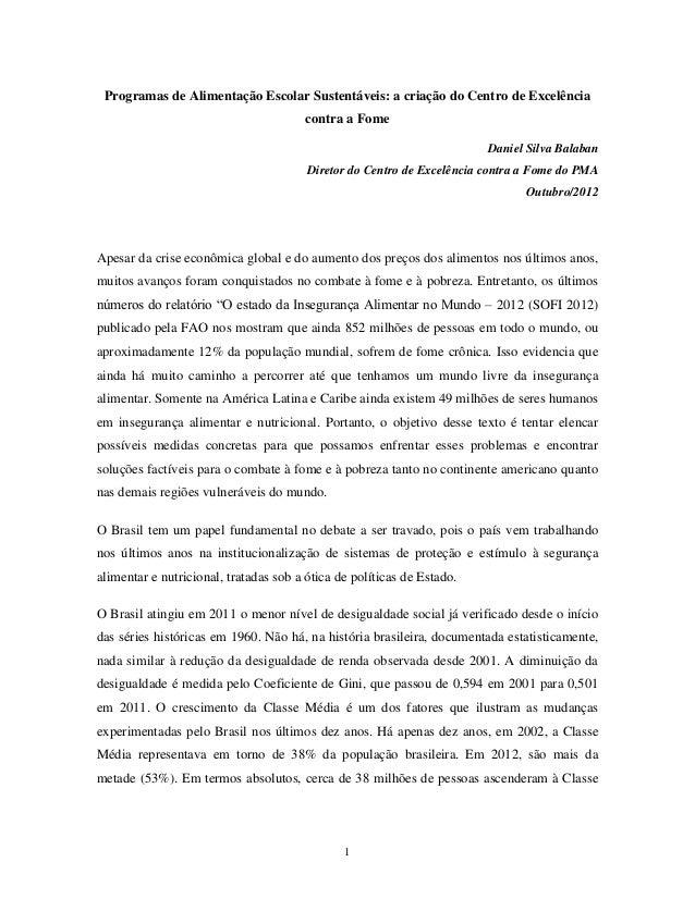 1  Programas de Alimentação Escolar Sustentáveis: a criação do Centro de Excelência contra a Fome  Daniel Silva Balaban  D...