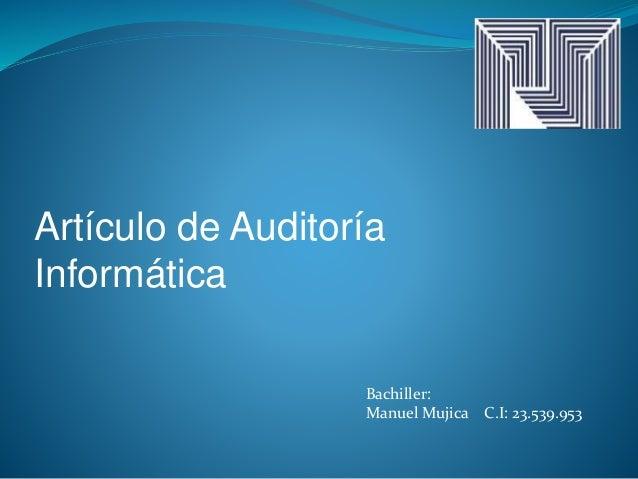 Artículo de Auditoría Informática Bachiller: Manuel Mujica C.I: 23.539.953