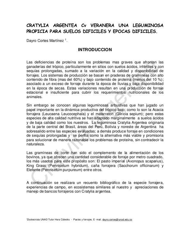 CRATYLIA ARGENTEA Cv VERANERA UNA LEGUMINOSA PROPICIA PARA SUELOS DIFICILES Y EPOCAS DIFICILES.  Dayro Cortes Martínez 1. ...
