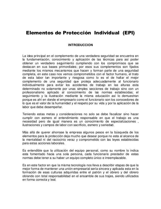 Elementos de Protección Individual (EPI) INTRODUCCION La idea principal en el complemento de una verdadera seguridad se en...