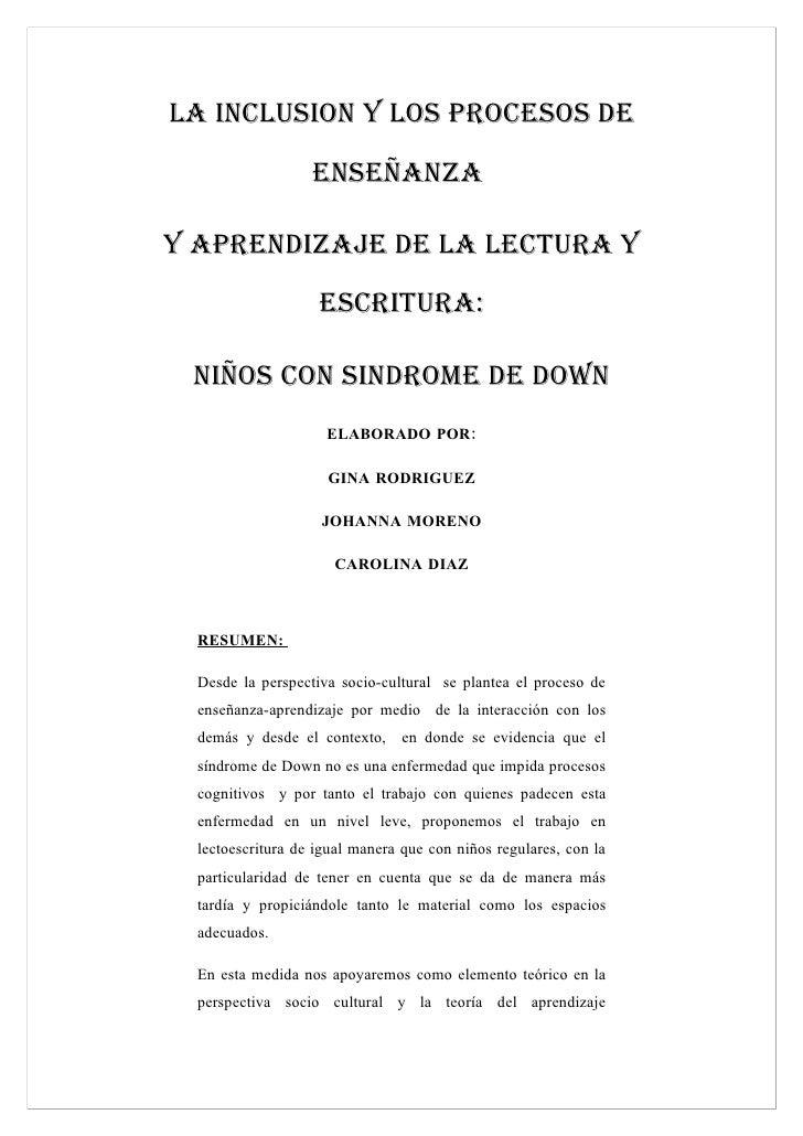 LA INCLUSION Y LOS PROCESOS DE                    ENSEÑANZA  Y APRENDIZAJE DE LA LECTURA Y                     ESCRITURA: ...