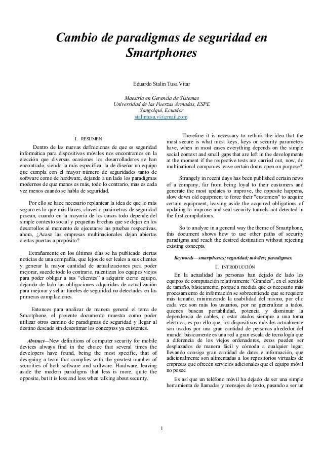 1 Cambio de paradigmas de seguridad en Smartphones Eduardo Stalin Tusa Vitar Maestría en Gerencia de Sistemas Universidad ...