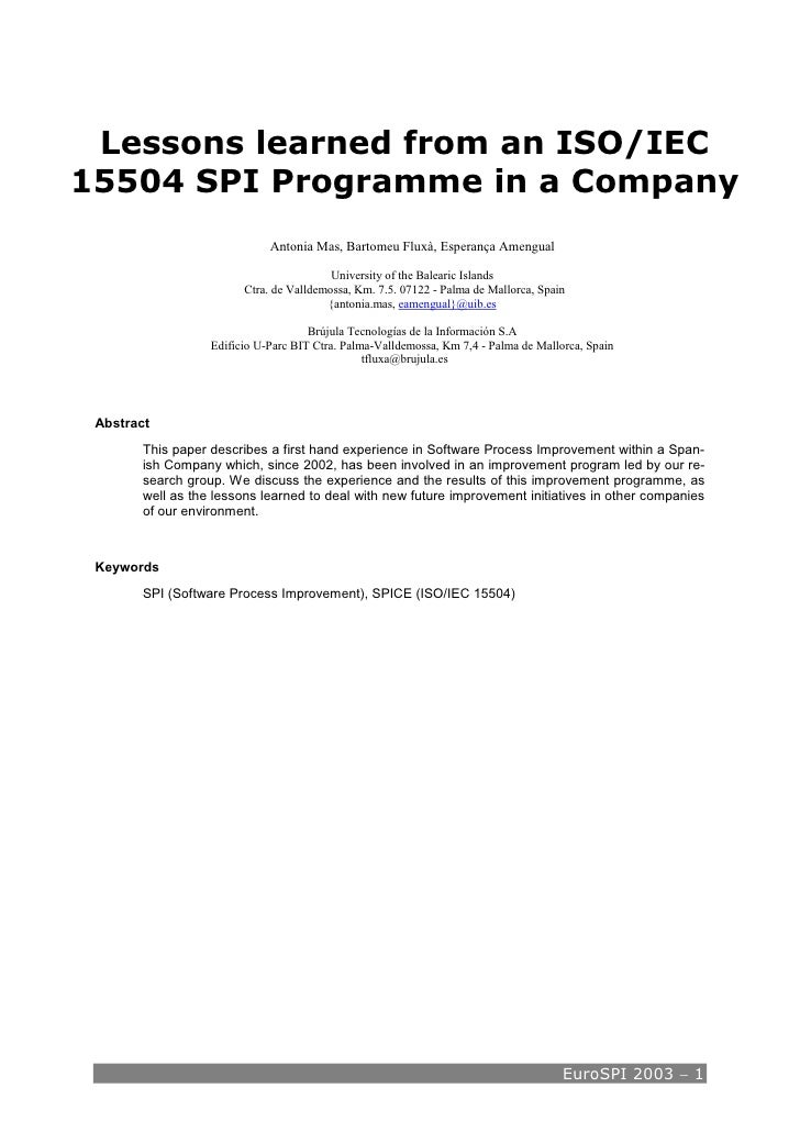Lessons learned from an ISO/IEC 15504 SPI Programme in a Company                               Antonia Mas, Bartomeu Fluxà...
