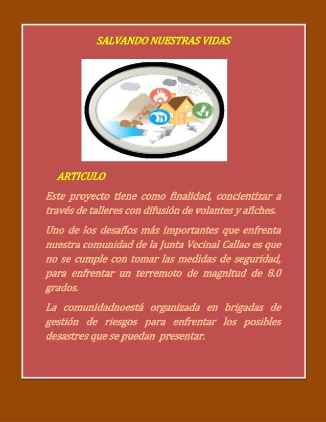 SALVANDO NUESTRAS VIDAS  ARTICULO Este proyecto tiene como finalidad, concientizar a través de talleres con difusión de vo...