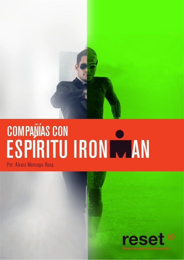 ESPÍRITU IRON AN COMPAÑÍAS CON Por: Alvaro Moncayo Resa.