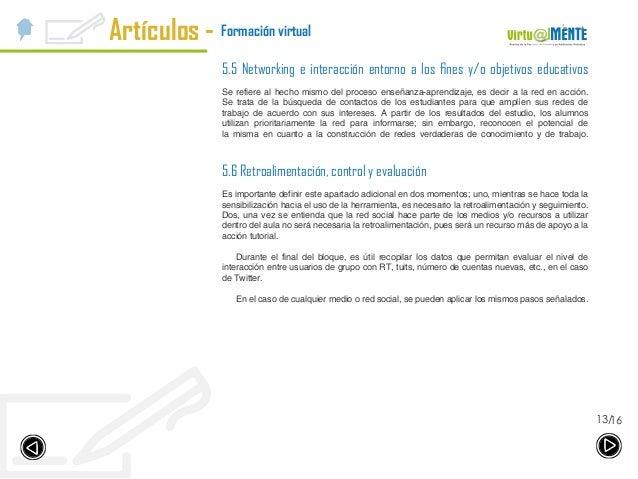 Artículos - 1613/ Formación virtual 5.5 Networking e interacción entorno a los fines y/o objetivos educativos Se refiere a...