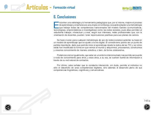 Artículos - 1614/ Formación virtual 6. Conclusiones E ncontrar una estrategia y/o herramienta pedagógica que, por sí misma...